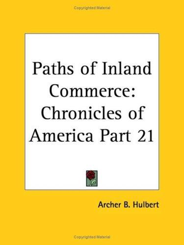 Paths of Inland Commerce by Archer B. Hulbert