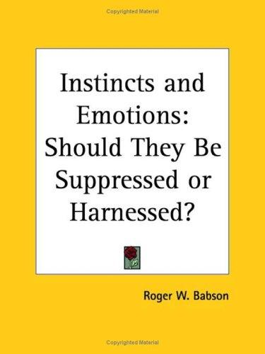 Instincts and Emotions by Roger W. Babson