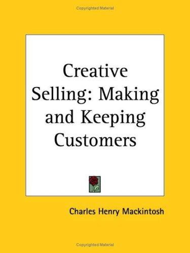 Creative Selling by Charles Henry MacKintosh