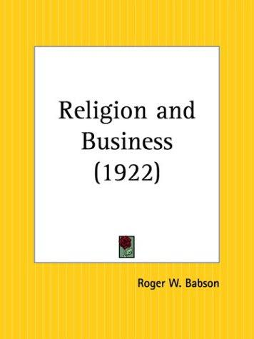 Religion and Business by Roger W. Babson