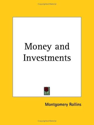 Money and Investments by Montgomery Rollins