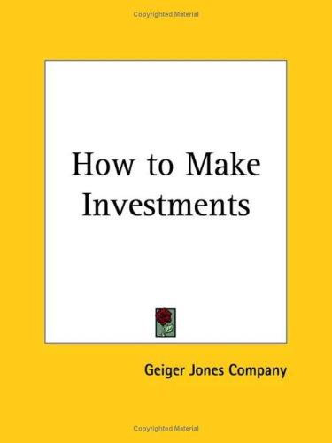 How to Make Investments by Geiger Jones Company