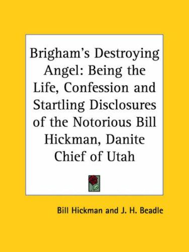 Brigham's Destroying Angel by Bill Hickman