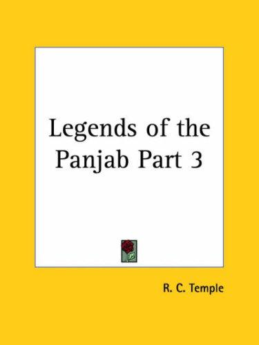 Legends of the Panjab, Part 3 by Richard Carnac Temple