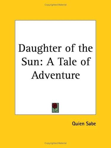 Daughter of the Sun by Quien Sabe