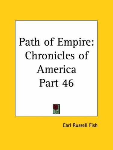 Path of Empire by Carl Russell Fish