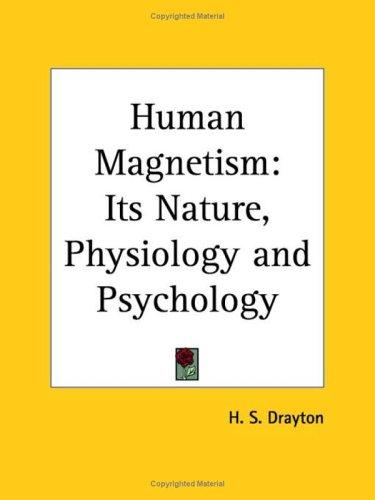 Human Magnetism by H. S. Drayton