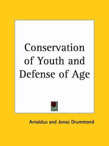 Conservation of Youth and Defense of Age by Arnaldus
