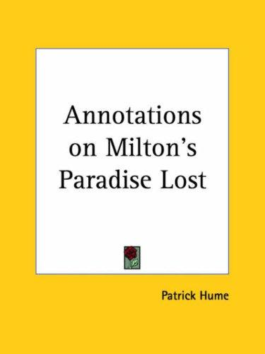 Annotations on Milton's Paradise lost by Patrick Hume