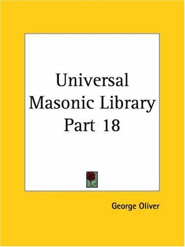 Universal Masonic Library, Part 18 by George Oliver