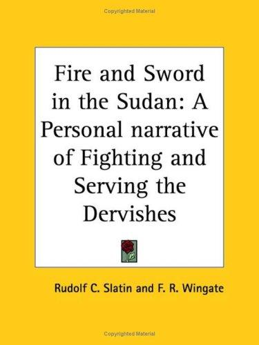 Fire and Sword in the Sudan by F. R. Wingate