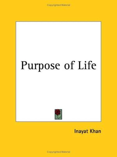 Purpose of Life by Inayat Khan