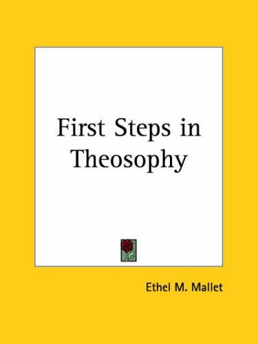 First Steps in Theosophy by Ethel M. Mallet