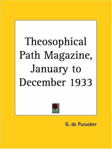 Theosophical Path Magazine, January to December 1933 by G. De Purucker