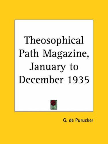Theosophical Path Magazine, January to December 1935 by G. De Purucker
