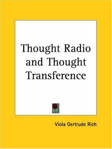 Thought Radio and Thought Transference by Viola Gertrude Rich