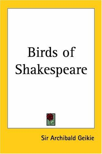 Birds of Shakespeare by Archibald Geikie