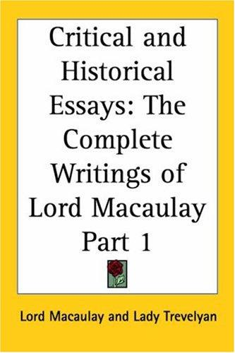Critical and Historical Essays, Part 1 (The Complete Writings of Lord Macaulay) by Thomas Babington Macaulay