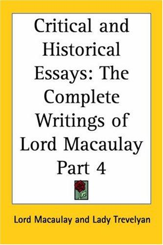 Critical and Historical Essays, Part 4 (The Complete Writings of Lord Macaulay) by Thomas Babington Macaulay