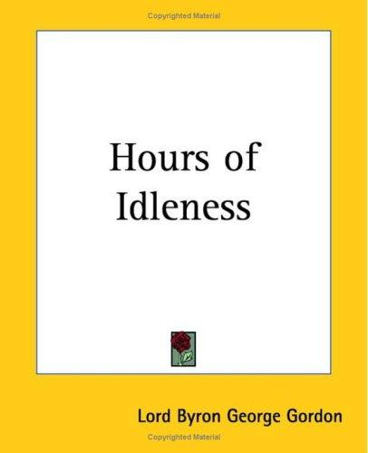 Hours Of Idleness by Lord George Gordon Byron