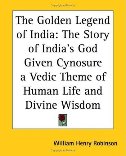 The Golden Legend Of India by William Henry Robinson