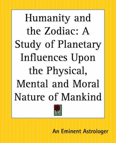 Humanity And The Zodiac by Eminent Astrologer