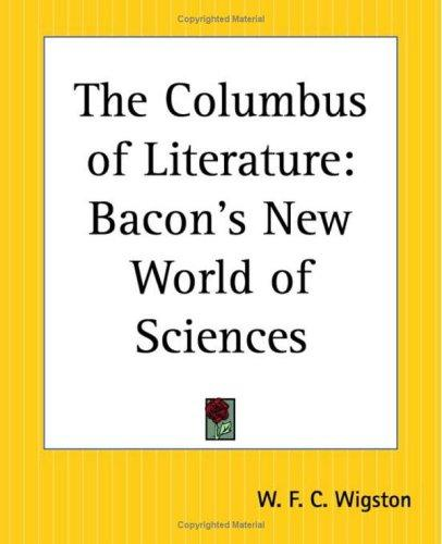 The Columbus Of Literature by W. F. C. Wigston