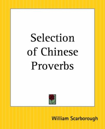 Selection Of Chinese Proverbs by William Scarborough