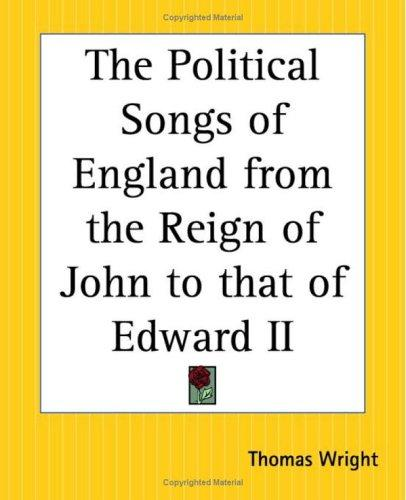 The Political Songs Of England From The Reign Of John To That Of Edward Ii by Thomas Wright
