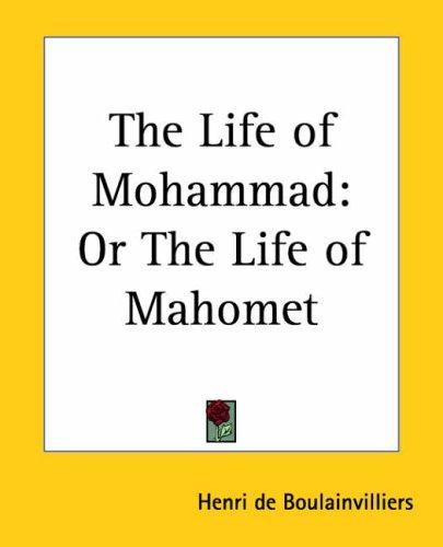 The Life Of Mohammad by Henri de Boulainvilliers