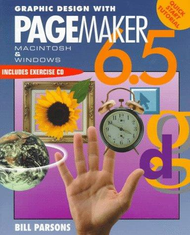 Graphic Design with Pagemaker 6.5 (Adobe PageMaker) by William Parsons