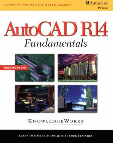 AutoCAD R14 Fundamentals by Knowledge Works