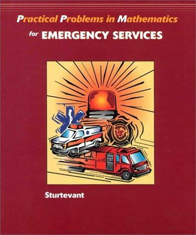 Practical Problems in Mathematics for the Emergency Services by Thomas Sturtevant