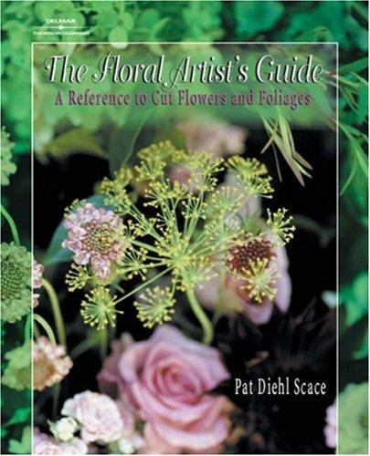 The Floral Artist's Guide by Pat Diehl Scace