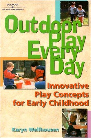 Outdoor play, every day by Karyn Wellhousen
