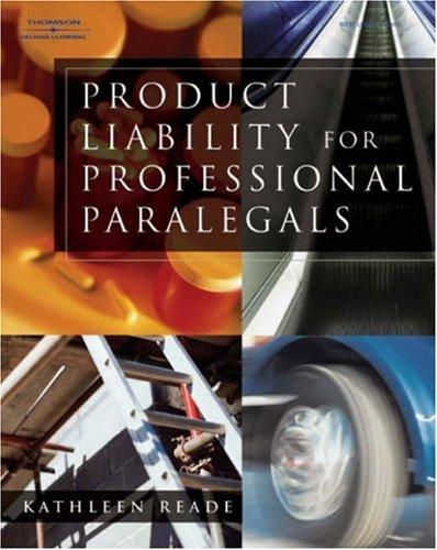Product Liability for Professional Paralegals by Kathleen Reade