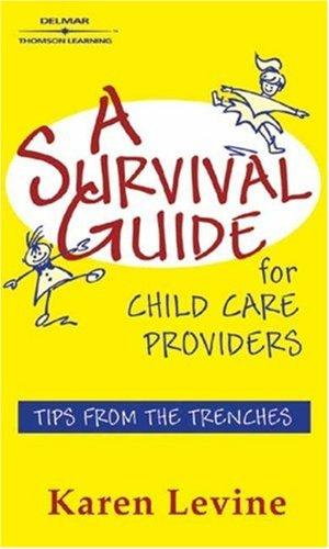 A Survival Guide for Child Care Providers (Early Childhood Education) by Karen Levine