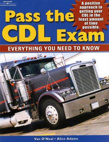 Pass The CDL Exam by Alice Adams