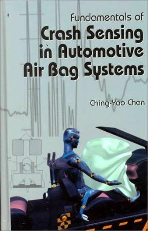 Fundamentals of Crash Sensing in Automotive Air Bag Systems by Ching-Yao Chan