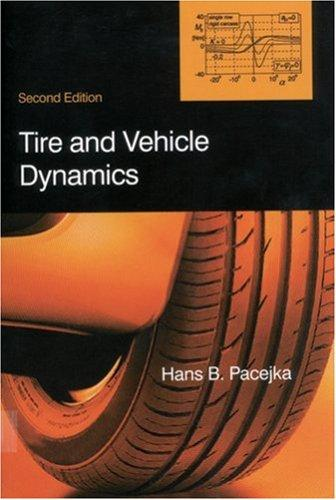 Tire and Vehicle Dynamics by Hans B Pacejka