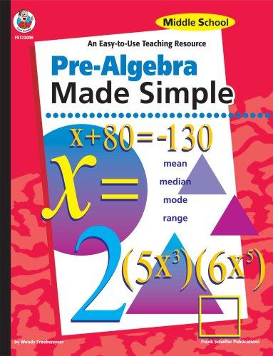 Pre-Algebra Made Simple, Middle School by Wendy Freebersyser