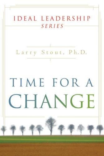 Time for a Change by Larry Stout