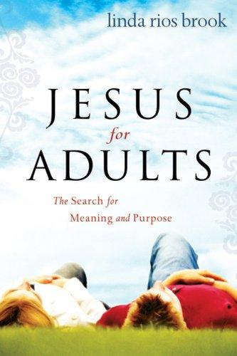 Jesus for Adults by Linda Rios Brook