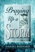 Praying up a Storm by Daniel Barnard