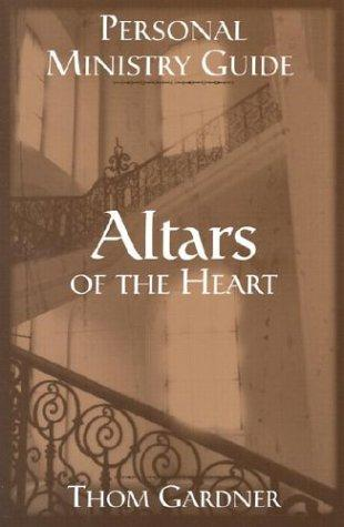 Altars of the Heart Study Guide by Thom Gardner