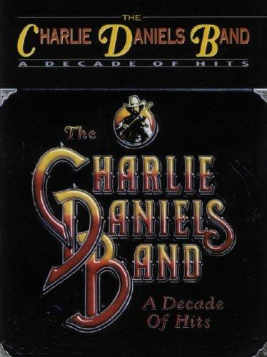 A Decade of Hits by Charlie Daniels Band