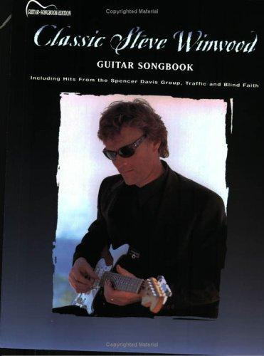 Classic Steve Winwood - Guitar (Guitar Anthology) by Steve Winwood