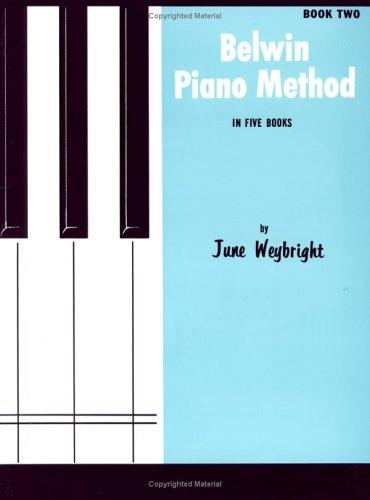 Belwin Piano Method / Book 2 by June Weybright