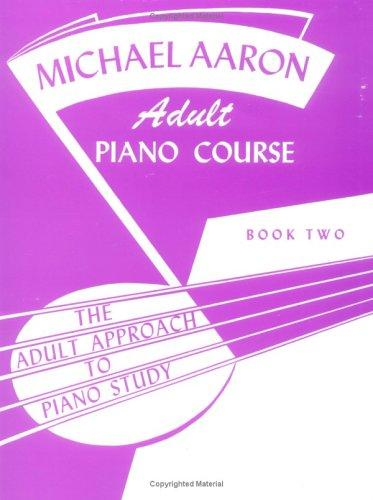 Michael Aaron Adult Piano Course / Book 2 by Michael Aaron