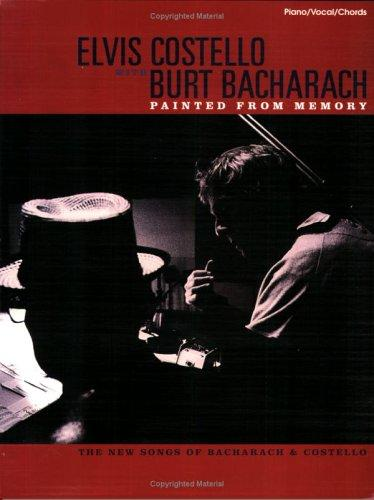 Elvis Costello With Burt Bacharach: Painted from Memory by Elvis Costello